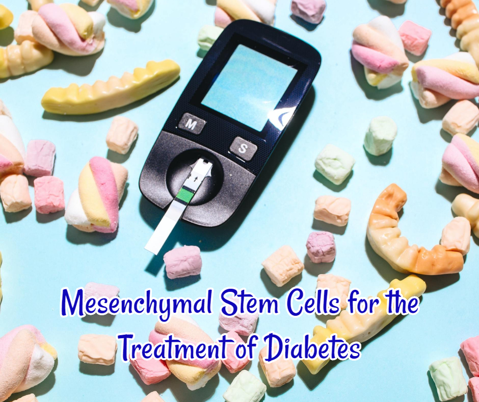 Mesenchymal Stem Cells for the Treatment of Diabetes